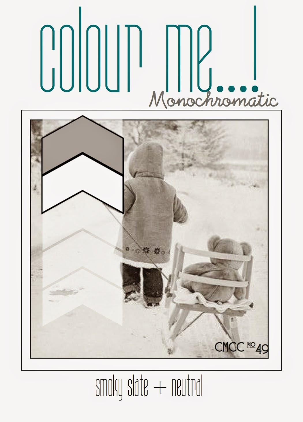 http://colourmecardchallenge.blogspot.com/2014/12/cmcc49-colour-me-monochromatic.html