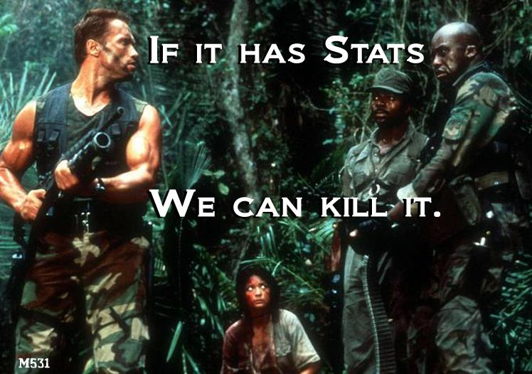 Predator+If+it+has+stats+we+can+kill+it.