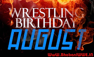 Wrestling Birthdays » August