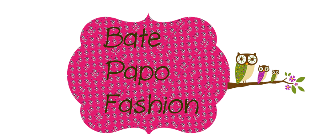 Bate Papo fashion