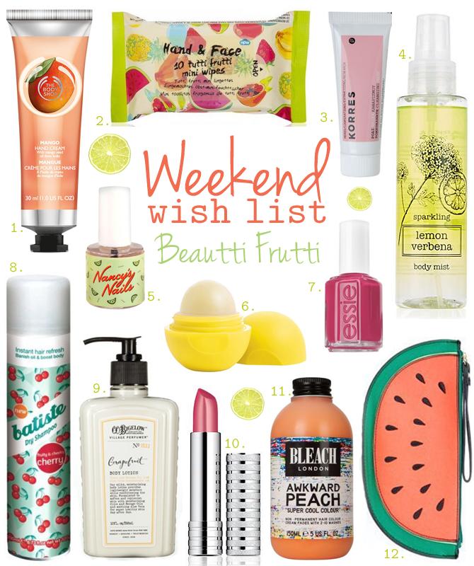 Weekend Wish List – Beautti Frutti
