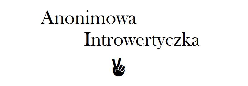 Anonimowa Introwertyczka
