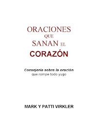 ORACIONES QUE SANAN EL CORAZÓN - MARK Y PATTÍ VIRKLER