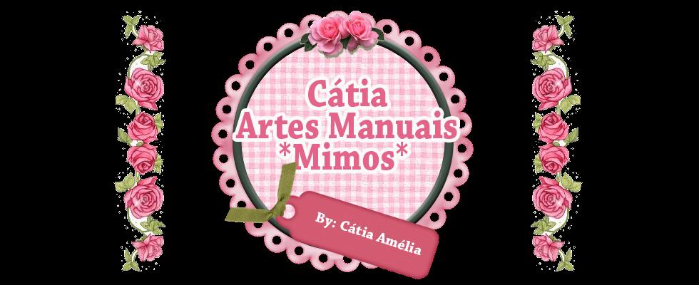 Cátia Artes Manuais * Mimos *