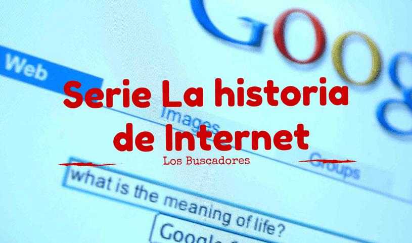 Documental La historia de Internet, con el tema los buscadores.