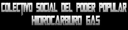 Colectivo Social del Poder Popular Hidrocarburo Gas.