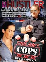 This+Ain%27t+Cops+XXX.jpg