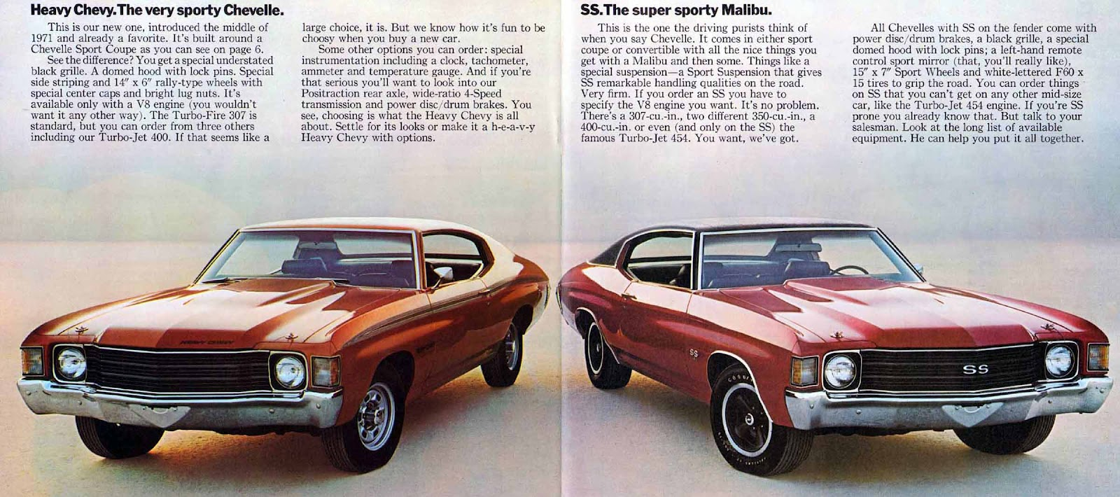 For 1972 heavy chevy made it into the chevelle catalog and was compared to the chevelle ss