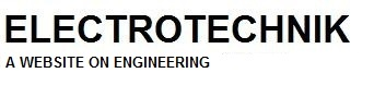 ElectroTechnik - A Website on Electrical and Electronics Engineering