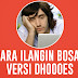 Cara Ilangin Bosan Versi Dhoooes