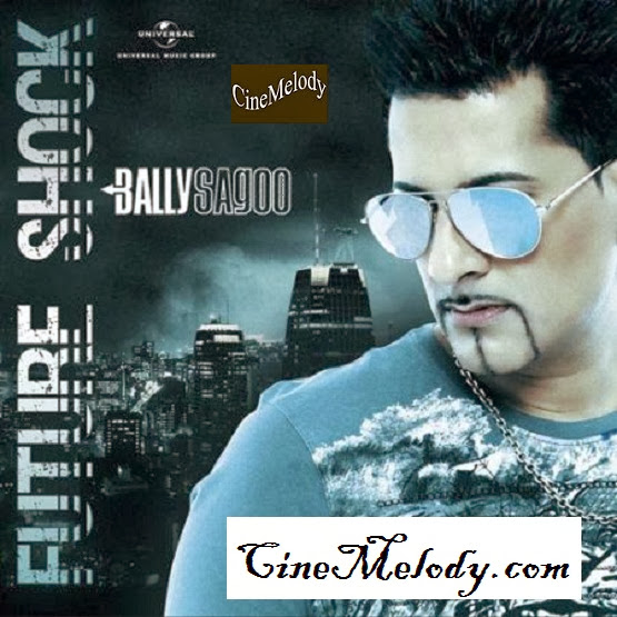 Bally Sagoo – Future Shock  Hindi Mp3 Songs Free  Download  2013