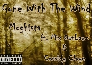 Gone With The Wind - Moghista feat Mix Owtlawz & Cassidy Claye free download mp3 music desi hiphop rap songs