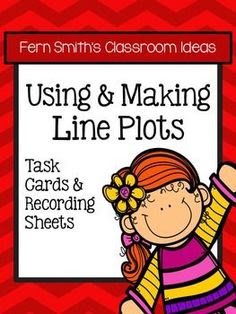 Fern Smith's Classroom Ideas Using and Making Line Plots Task Cards at TeachersPayTeachers.