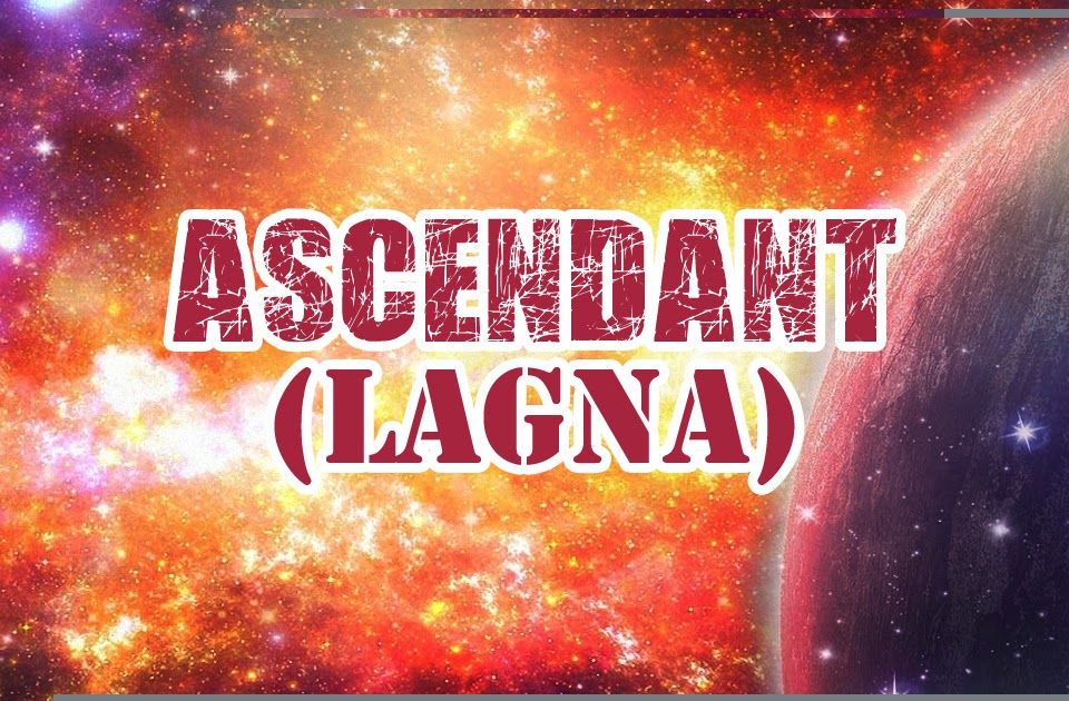 Ascendant or lagna