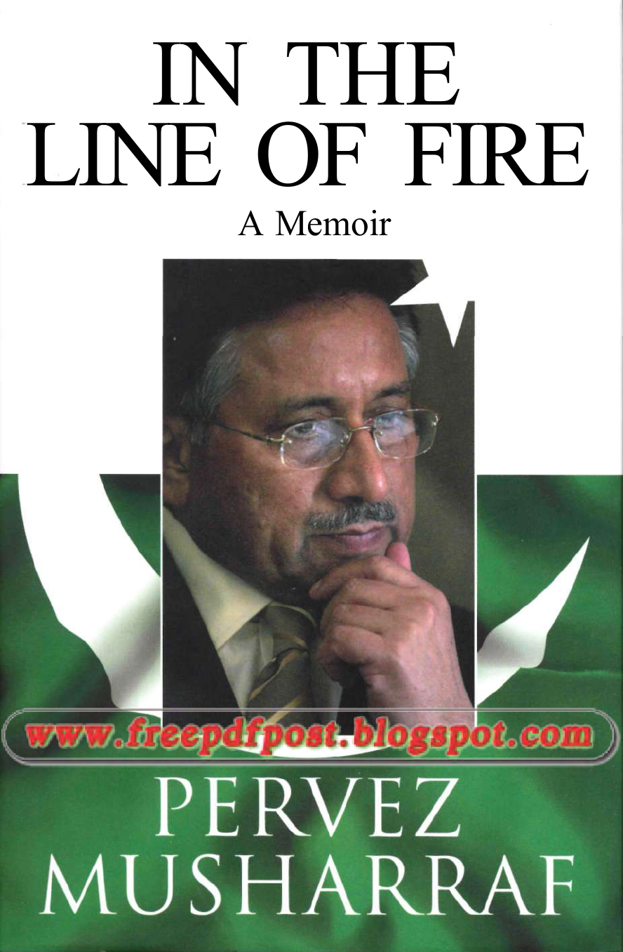 http://www.mediafire.com/view/bzdew49odu3sqs1/In_the_line_of_Fire_By_Pervez_Musharraf-signed.pdf