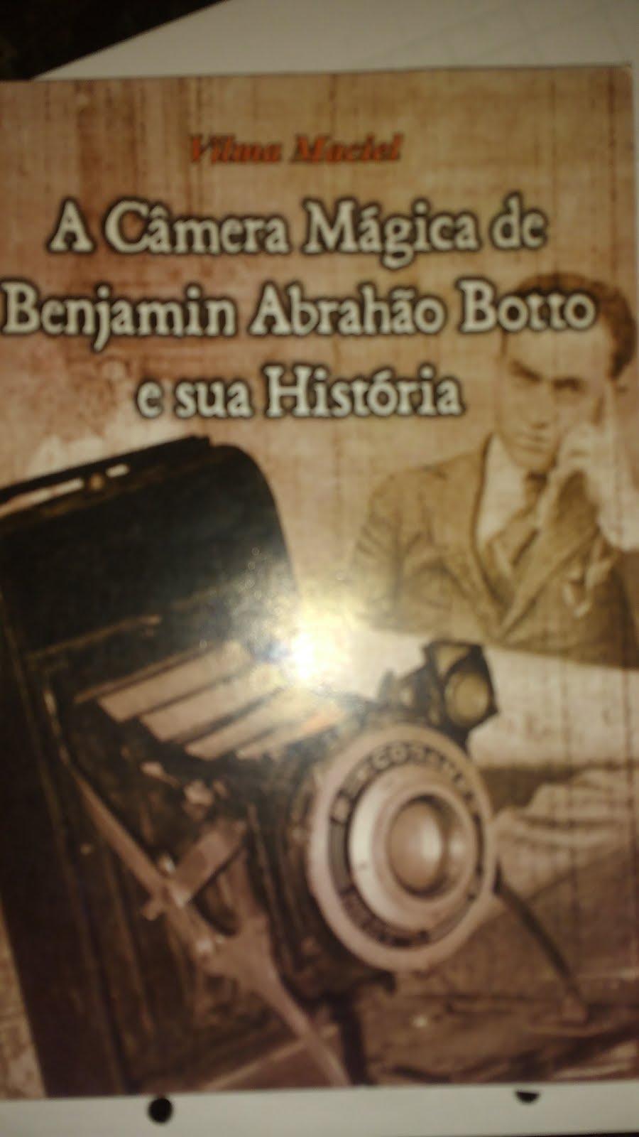 Livro A Câmera Mágica de benjamin Abrahão Botto e sua história