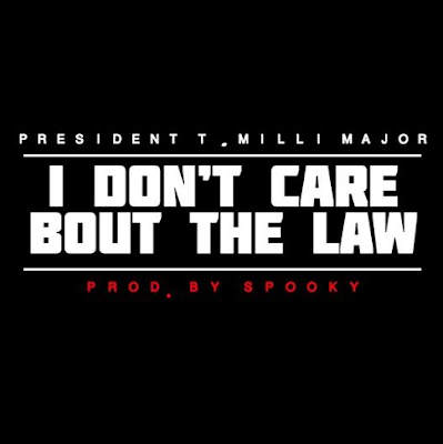 PRESIDENT T FT. MILLI MAJOR - DON'T CARE ABOUT THE LAW