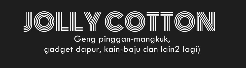 Jolly Cotton by Makcik Rehan