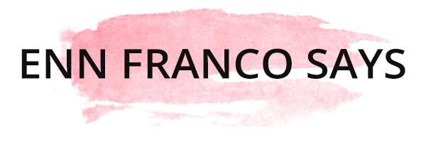 Enn Franco Says