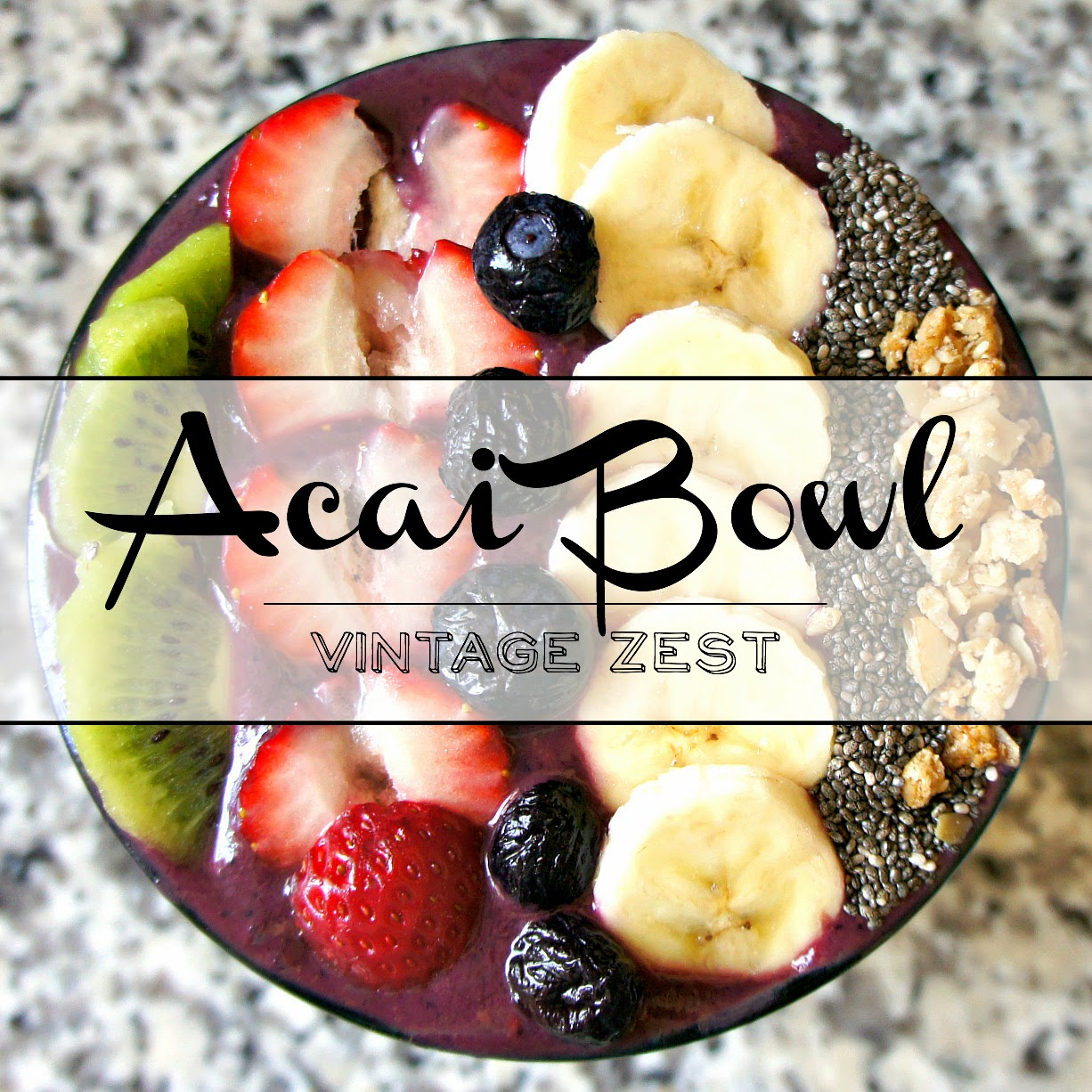 Acai Bowl Recipe & Tips on Diane's Vintage Zest!