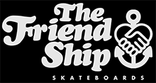the friend ship skateboards ©