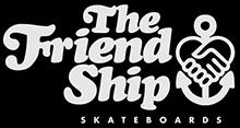 the friend ship skateboards ©
