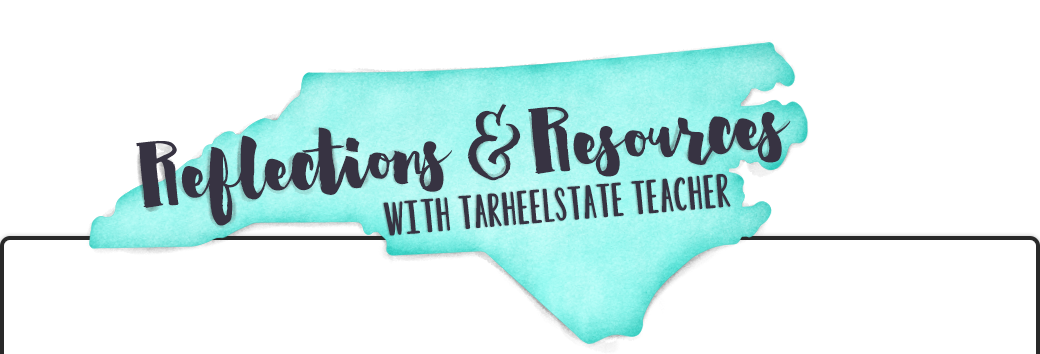 Reflections and Resources from Tarheelstate Teacher