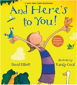 """Grade ONEderful: Perfect Picture Book Friday. """"And Here's To You!"""" by David Elliot"""