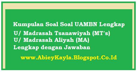 Prediksi Soal UAMBN MTs dan MA Lengkap Dengan Jawaban