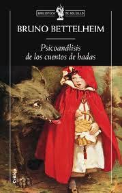 Descarga: Bruno Bettelheim - Psicoanálisis de los cuentos de hadas
