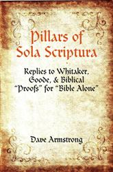 RECENT BOOK (7-7-12) <em>Pillars of Sola Scriptura: Replies to Whitaker, Goode, . . . </em>