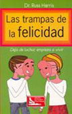 Reflexiones desde coatza: LAS TRAMPAS DE LA FELICIDAD - DR