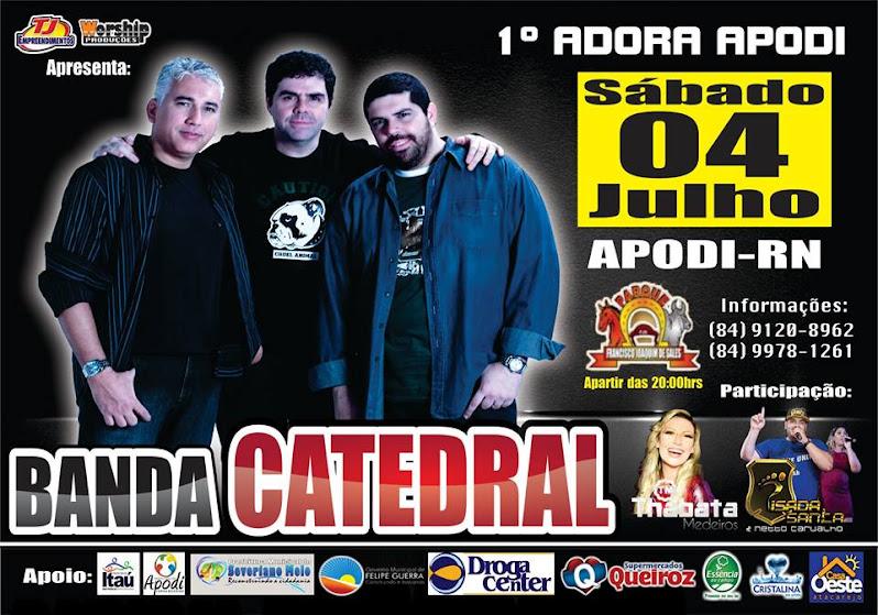 Banda Catedral, sábado 4 de julho em Apodi - RN