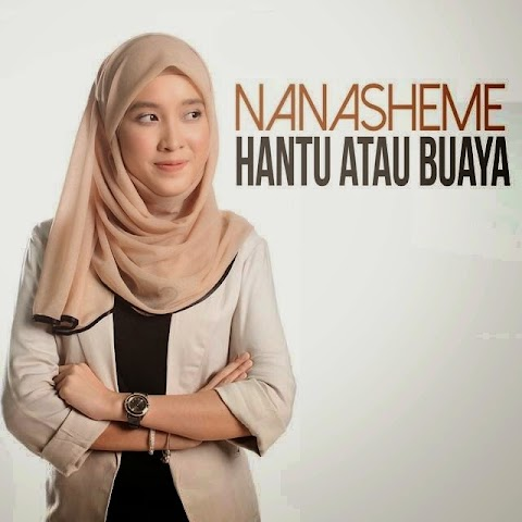 Nanasheme - Hantu Atau Buaya MP3