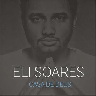 Eli Soares - Casa De Deus