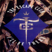 The Escape Club - I'll Be There