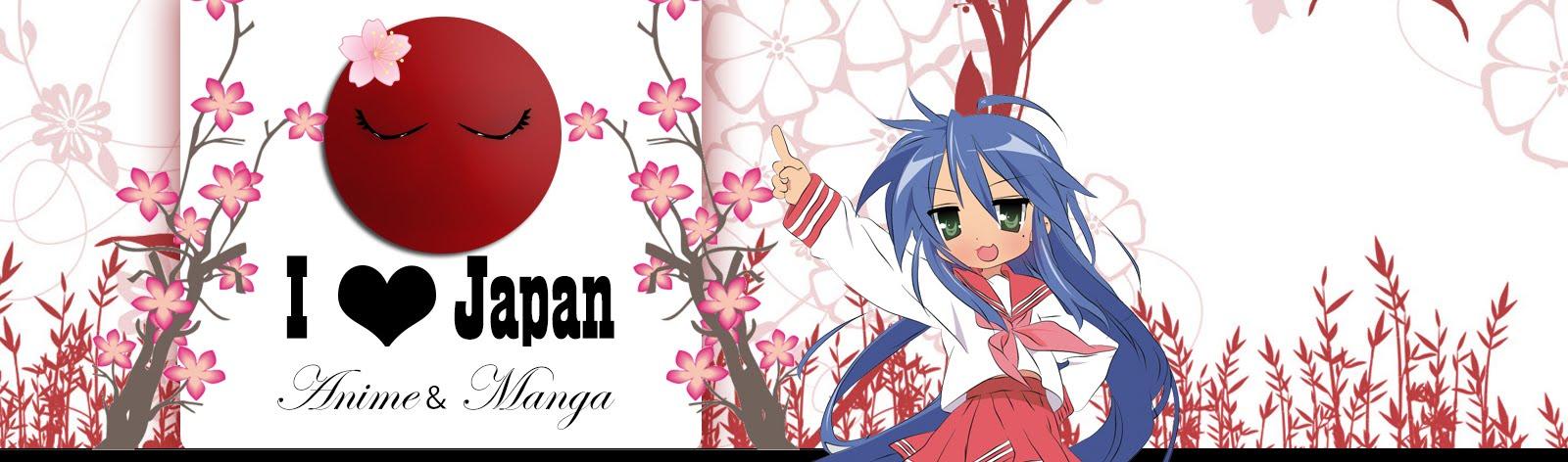 I ♥ Japan - Anime & Manga