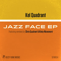 Kel Quadrant Jazz Face EP Dizzy Funk