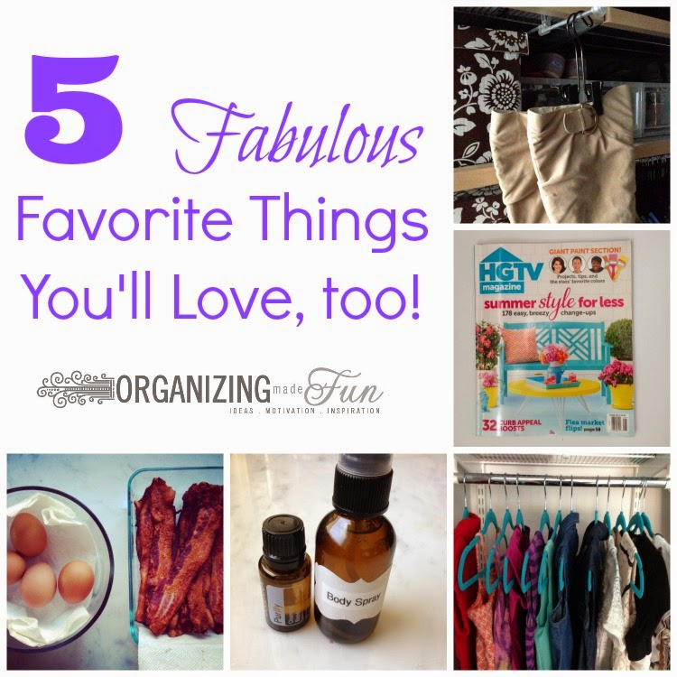 5 Fabulous Favorite Things You'll Love :: OrganizingMadeFun.com