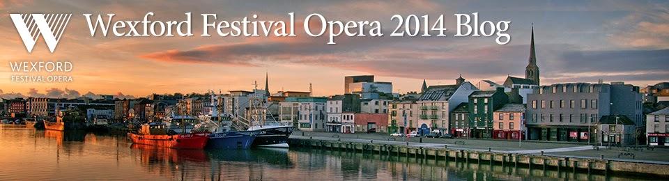 Wexford Festival 2014 Blog