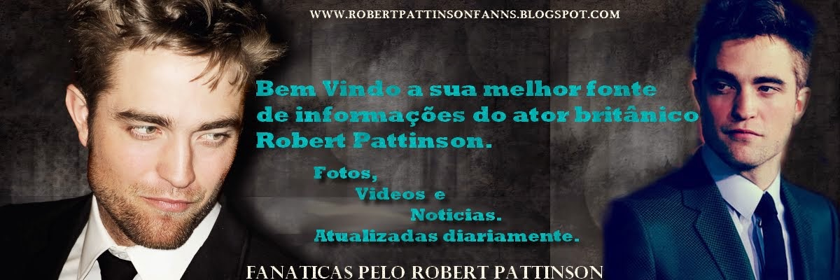 Fanaticas pelo Robert pattinson