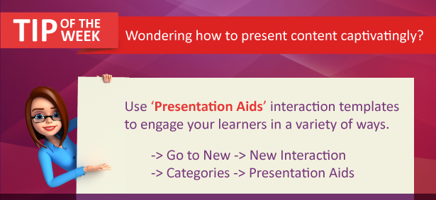 Tip of the Week: Wondering how to present content captivatingly?