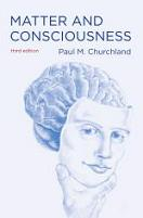 paul churchlands argument against dualism essay The third argument against substance dualism is neural dependence that the mental capacities depend on the brain's neural activities  works cited churchland .