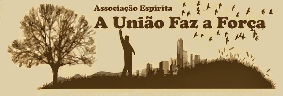 Associação Espirita a União Faz a Força