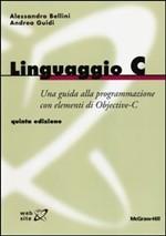 Linguaggio C. Una guida alla programmazione con elementi di Objective-C