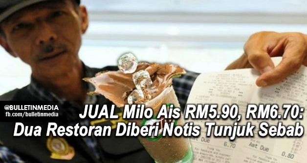 PADAH JUAL Milo Ais RM5.90, RM6.70: Dua Restoran Diberi Notis Tunjuk Sebab