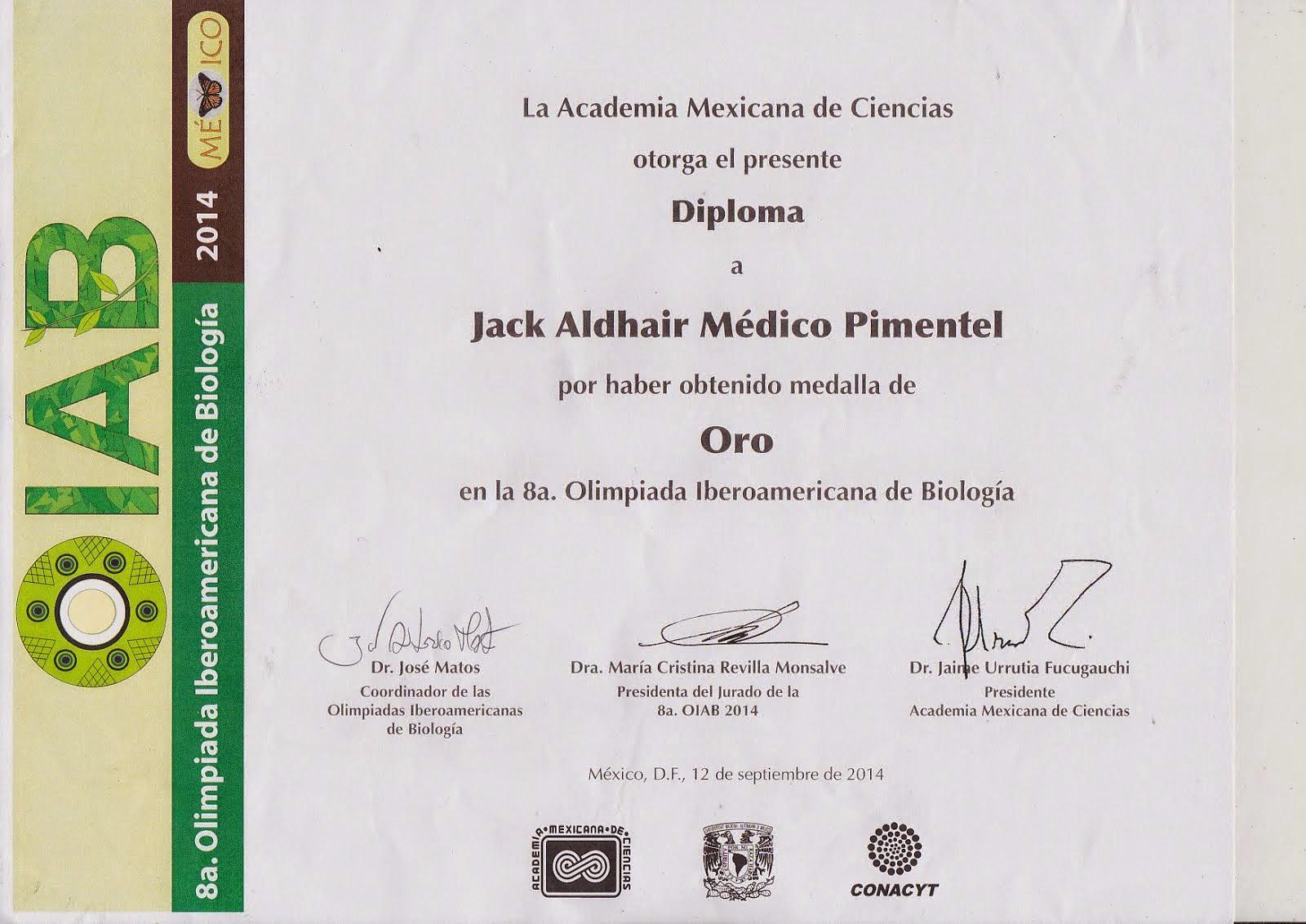 MEDALLA DE ORO Y NUEVO  CAMPEÓN DE LA VIII OLIMPIADA IBEROAMERICANA DE BIOLOGÍA OIAB MÉXICO  2014..