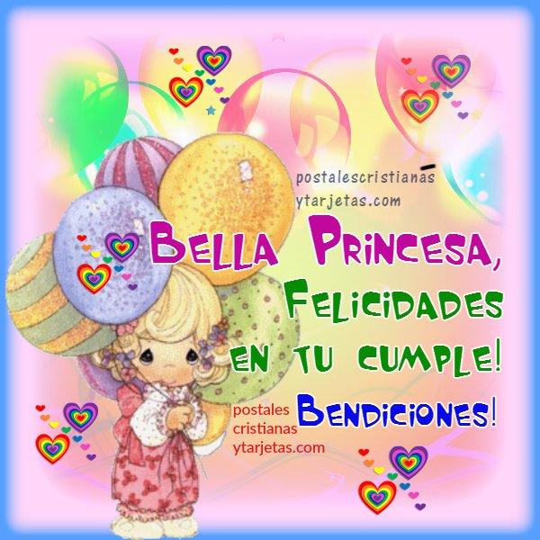 Tarjeta postal de cumpleaños para una niña, princesa, Mensaje cristiano para una linda chica, hija, princesita. Feliz cumpleaños. Imagen y frases de cumple por Mery Bracho.