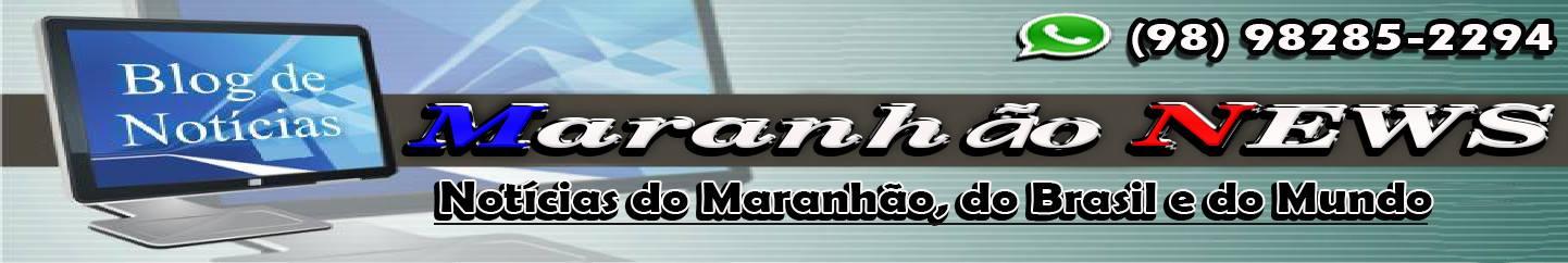 Notícias do Maranhão, do Brasil e do Mundo