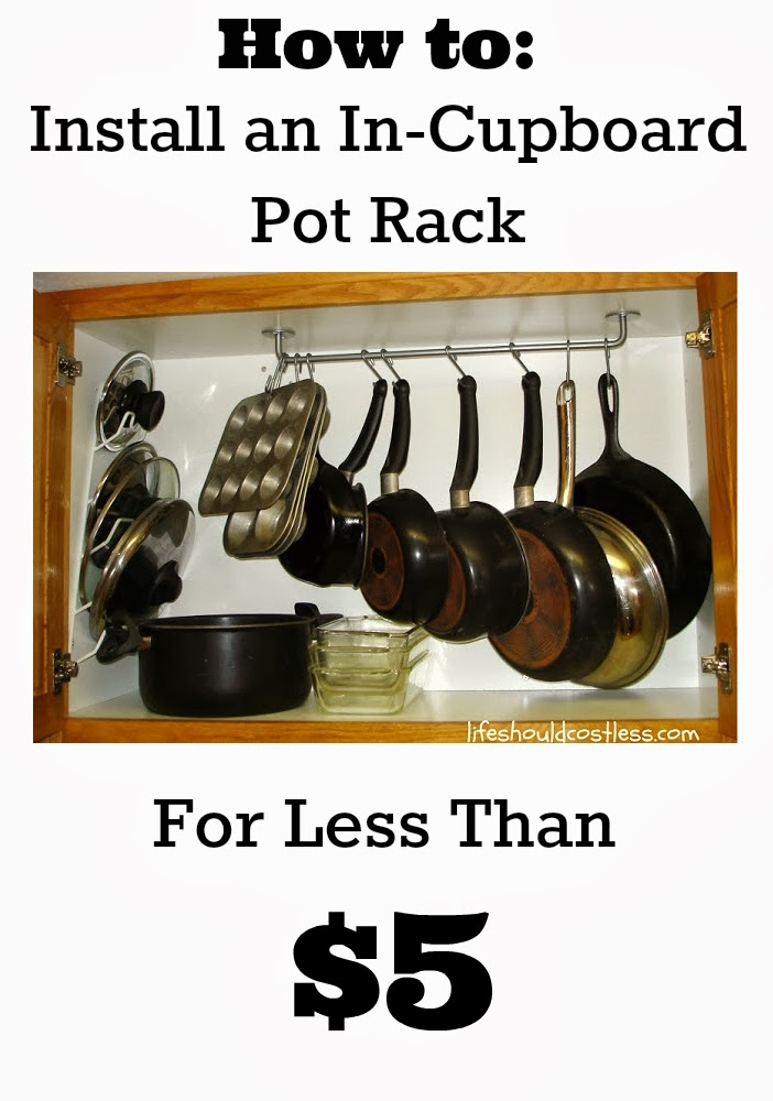How to:Install an in Cupboard Pot Rack for under $5 bucks ...
